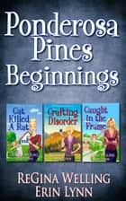 Ponderosa Pines Beginnings ebook by ReGina Welling, Erin Lynn