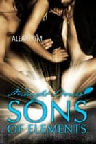 Sons of Elements - Midnight Stories (Teil 3) ebook by Alexa Kim