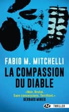 La Compassion du diable ebook by Fabio M. Mitchelli