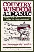 Country Wisdom Almanac ebook by Editors of Storey Publishing's Country Wisdom Bulletins