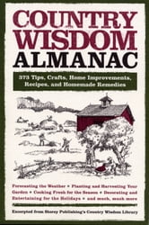 Country Wisdom Almanac - 373 Tips, Crafts, Home Improvements, Recipes, and Homemade Remedies ebook by Editors of Storey Publishing's Country Wisdom Bulletins