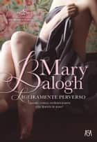 Ligeiramente Perverso ebook by Mary Balogh