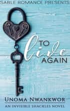To Live Again ebook by Unoma Nwankwor