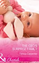 The Ceo's Surprise Family (Mills & Boon Cherish) ebook by Teresa Carpenter