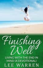 Finishing Well ebook by Lee Warren