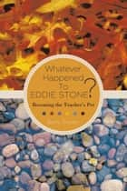 Whatever Happened to Eddie Stone? - Becoming the Teacher's Pet ebook by Betty Genter