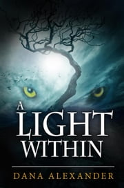 A Light Within - The Three Keys, #2 ebook by Dana Alexander