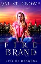Fire Brand ebook by Val St. Crowe