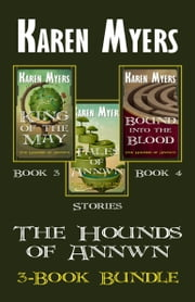 The Hounds of Annwn Bundle (Books 3-5) - Books 3-5 of The Hounds of Annwn ebook by Karen Myers