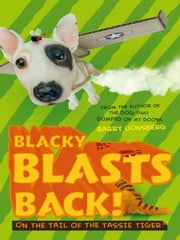 Blacky Blasts Back - On the tail of the Tassie Tiger ebook by Barry Jonsberg