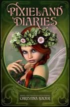 Pixieland Diaries ebook by