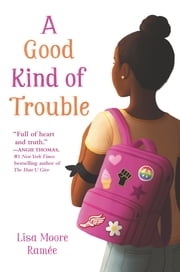 A Good Kind of Trouble ebook by Lisa Moore Ramée