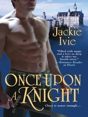 Once Upon a Knight ebook by Ivie, Jackie