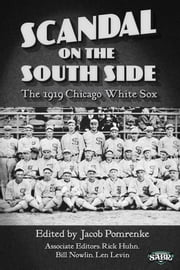 Scandal on the South Side: The 1919 Chicago White Sox ebook by Jacob Pomrenke
