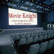 Movie Knight: a Black Knight Short Story ebook by John Hartness