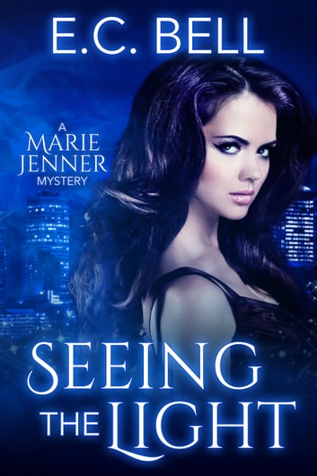 Seeing the Light ebook by E. C. Bell