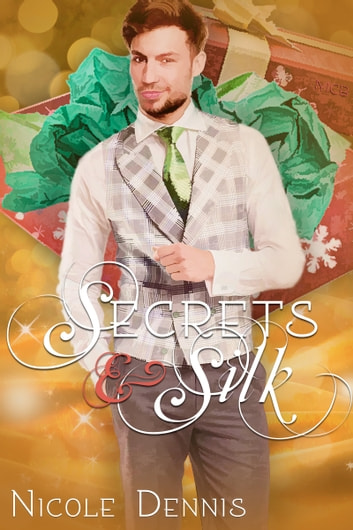 Secrets & Silk - A Holiday to Remember ebook by Nicole Dennis
