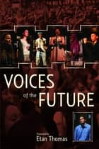 Voices of the Future ebook by Etan Thomas