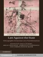 Law against the State ebook by Professor Julia Eckert,Dr Brian Donahoe,Professor Christian Strümpell,Dr Zerrin Özlem Biner