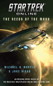 Star Trek Online: The Needs of the Many ebook by Michael A. Martin