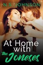 At Home with the Joneses ebook by N.S. Johnson