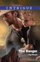 The Ranger ebook by Angi Morgan