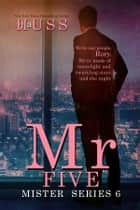 Mr Five ebook by J.A. Huss