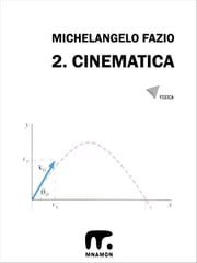 2. Cinematica ebook by Michelangelo Fazio