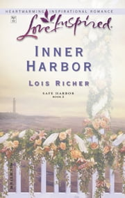 Inner Harbor (Mills & Boon Love Inspired) (Safe Harbor, Book 2) ebook by Lois Richer