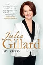 My Story ebook by Julia Gillard