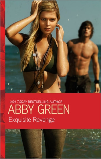 Exquisite Revenge ebook by Abby Green