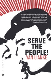 Serve the People! - A Novel ebook by Yan Lianke