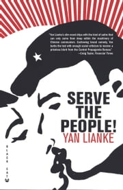 Serve the People! - A Novel ebook by Yan Lianke,Julia Lovell