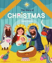 The Story of Christmas ebook by Helen Dardik