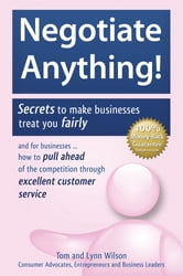 Negotiate Anything! Secrets to Make Companies Treat You Fairly ebook by Tom & Lynn Wilson