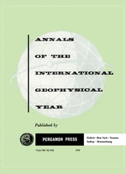 Annals of the International Geophysical Year: Bibliography and Index ebook by Beynon, W. J. G.