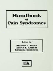 Handbook of Pain Syndromes - Biopsychosocial Perspectives ebook by Andrew R. Block,Ephrem Fernandez,Edwin Kremer