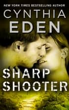 Sharpshooter ebook by Cynthia Eden