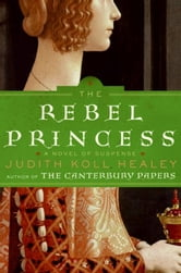 The Rebel Princess ebook by Judith Koll Healey