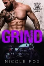 Grind (Book 3) - Jagged Souls MC, #3 ebook by