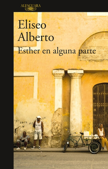 Esther en alguna parte eBook by Eliseo Alberto