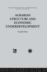 Agrarian Structure and Economic Underdevelopment ebook by K. Basu