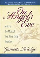 On Angel's Eve ebook by Garnette Arledge