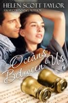 Oceans Between Us - A Cinderella Romance ebook by Helen Scott Taylor