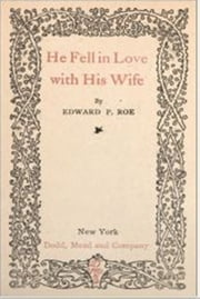 He Fell In Love With His Wife ebook by Edward P. Roe