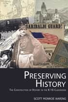 Preserving History ebook by Scott Monroe Waring