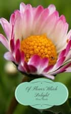 Of Flower Which Delight ebook by Herai Varda