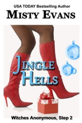 Jingle Hells, Witches Anonymous Step 2 ebook by Misty Evans