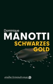 Schwarzes Gold ebook by Dominique Manotti