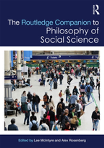 The Routledge Companion to Philosophy of Social Science ebook by